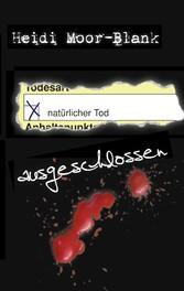 Natürlicher Tod - ausgeschlossen! - 13 Kurzkrimis heiter bis makaber - Heidi Moor-Blank