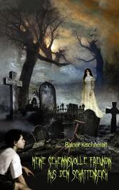 Meine geheimnisvolle Freundin aus dem Schattenreich - Rainer Kischnereit
