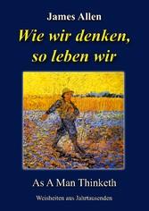 Wie wir denken, so leben wir - As A Man Thinketh - James Allen, Günter W. Kienitz
