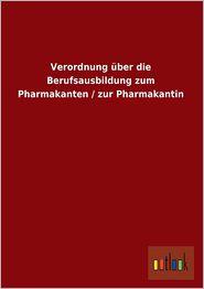 Verordnung Uber Die Berufsausbildung Zum Pharmakanten / Zur Pharmakantin
