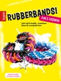 Rubberbands! Fun & Fashion - Heike Roland, Stefanie Thomas