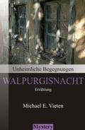 Unheimliche Begegnungen - Walpurgisnacht - Michael E. Vieten