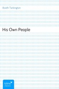 Booth Tarkington: His Own People