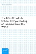 Thomas Carlyle: The Life of Friedrich SchillerComprehending an Examination of His Works
