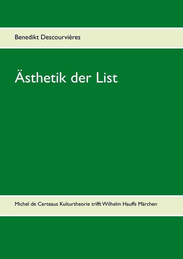 Ästhetik der List als eBook von Benedikt Descourvières - Books on Demand