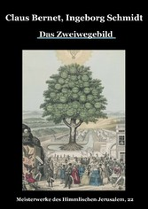 Das Zweiwegebild - Meisterwerke des Himmlischen Jerusalem, 22 - Claus Bernet, Ingeborg Schmidt