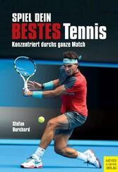 Spiel dein bestes Tennis - Konzentriert durchs ganze Match - Stefan Burchard