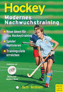 Berndt Barth;Lutz Nordmann: Hockey - Modernes Nachwuchstraining