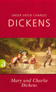 Unser Vater Charles Dickens - Mary Dickens; Charlie Dickens