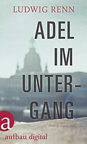 Adel im Untergang Ludwig Renn Author