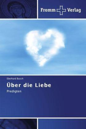 Über die Liebe - Predigten - Busch, Eberhard