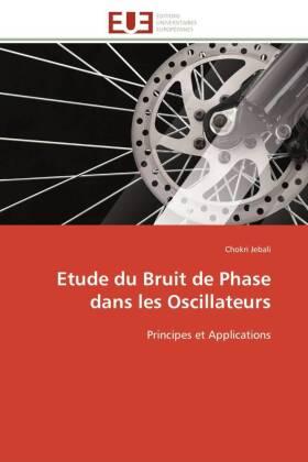 Etude du Bruit de Phase dans les Oscillateurs - Principes et Applications - Jebali, Chokri