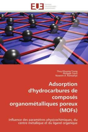 Adsorption d'hydrocarbures de composés organométalliques poreux (MOFs) - Influence des paramètres physicochimiques, du centre métallique et du ligand organique - Trung, Thuy K. / Trens, Philippe / Ramsahye, Naseem A.