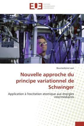 Nouvelle approche du principe variationnel de Schwinger - Application à l'excitation atomique aux énergies intermédiaires - Lasri, Boumediene