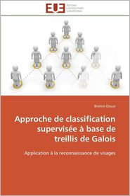 Approche de Classification Supervisee a Base de Treillis de Galois