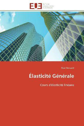Élasticité Générale - Cours d'élasticité linéaire - Benzaid, Riad