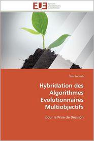 Hybridation Des Algorithmes Evolutionnaires Multiobjectifs