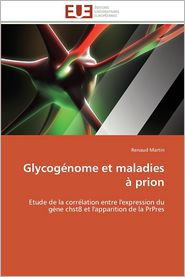 Glycogenome Et Maladies a Prion - Renaud Martin