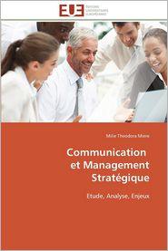 Communication Et Management Strategique - Milie Theodora Miere