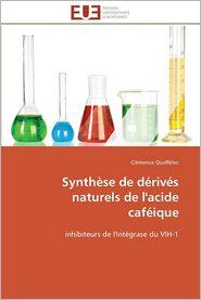 Synthese de Derives Naturels de L'Acide Cafeique - Clemence Queffelec
