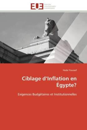 Ciblage d Inflation en Égypte? - Exigences Budgétaires et Institutionnelles - Youssef, Hoda