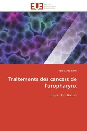 Traitements des cancers de l'oropharynx - Impact fonctionnel - Buiret, Guillaume