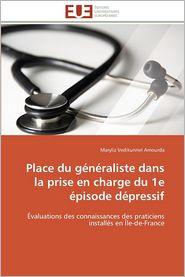 Place Du Generaliste Dans La Prise En Charge Du 1e Episode Depressif - Maryliz Vedikunnel Amourda
