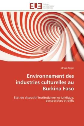 Environnement des industries culturelles au Burkina Faso - Etat du dispositif institutionnel et juridique, perspectives et défis