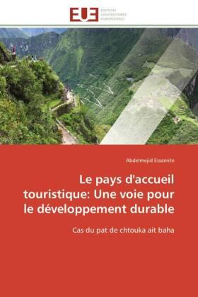 Le pays d'accueil touristique: Une voie pour le développement durable - Cas du pat de chtouka ait baha - Essamite, Abdelmejid