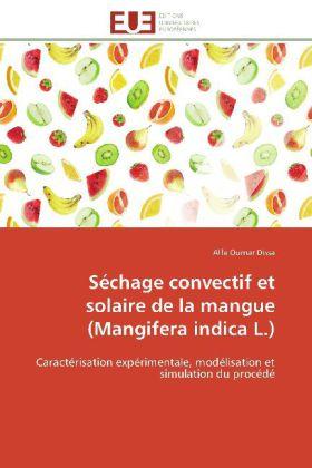 Séchage convectif et solaire de la mangue (Mangifera indica L.) - Caractérisation expérimentale, modélisation et simulation du procédé - Dissa, Alfa Oumar