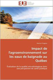 Impact de L'Agroenvironnement Sur Les Eaux de Baignade Au Quebec - Patricia Turgeon