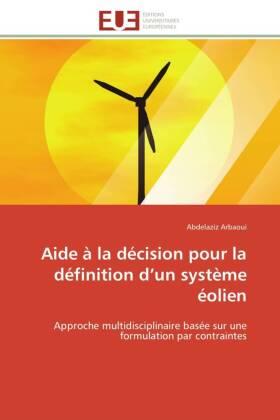 Aide à la décision pour la définition d un système éolien - Approche multidisciplinaire basée sur une formulation par contraintes