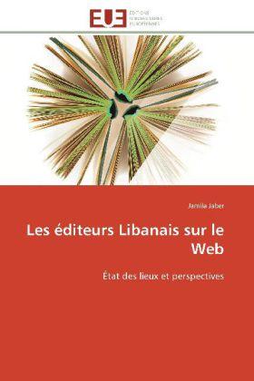 Les éditeurs Libanais sur le Web - État des lieux et perspectives - Jaber, Jamila