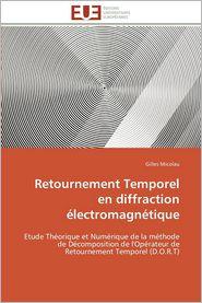 Retournement Temporel En Diffraction Electromagnetique