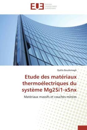 Etude des matériaux thermoélectriques du système Mg2Si1-xSnx - Matériaux massifs et couches minces - Boudemagh, Djalila