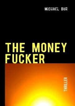 THE MONEY FUCKER - Dur, Michael