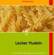 Holthausen, Olaf: Lecker Nudeln