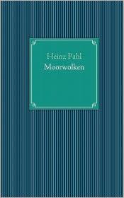 Moorwolken - Heinz Pahl