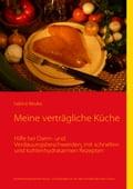 Meine verträgliche Küche - Sabine Beuke