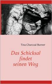Das Schicksal findet seinen Weg - Tina Charcoal Burner