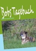 Bobs Tagebuch - Sabine Pollok