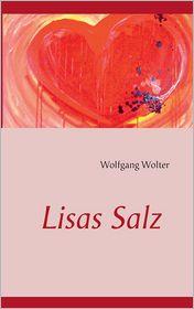 Lisas Salz - Wolfgang Wolter