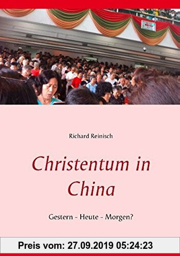 Gebr. - Christentum in China: Gestern - Heute - Morgen?