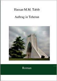 Auftrag In Teheran - Hassan M.M. Tabib