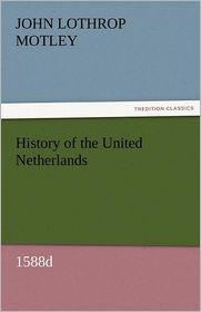 History of the United Netherlands, 1588d