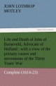 Life and Death of John of Barneveld, Advocate of Holland : with a view of the primary causes and movements of the Thirty Years' War - Complete (1614-23) - John Lothrop Motley