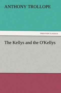 The Kellys and the O'Kellys - Trollope, Anthony