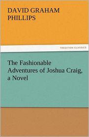 The Fashionable Adventures of Joshua Craig, a Novel
