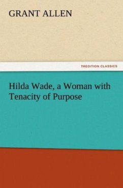 Hilda Wade, a Woman with Tenacity of Purpose - Allen, Grant
