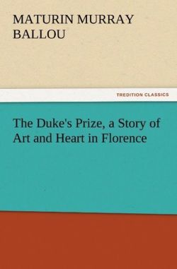 The Duke's Prize, a Story of Art and Heart in Florence